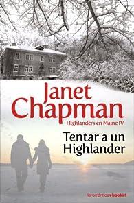 Tentar a un highlander par Janet Chapman