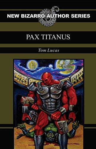 Pax Titanus (New Bizarro Author Series) (English Edition ...