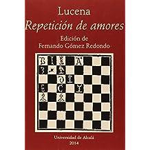 Lucena. Repetición de amores (Instituto Miguel de Cervantes)