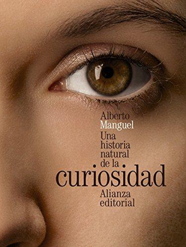 Portada del libro Una historia natural de la curiosidad (Alianza Literaria (Al))