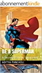 BE A SUPERMAN: A Secrete Path by Spir...