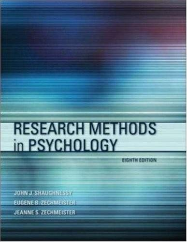 Research Methods in Psychology (8th, Eighth Edition) - By Shaughnessy, Zechmeister, & Zechmeister