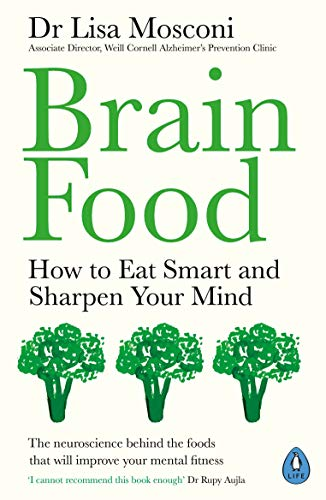 Brain Food: How to Eat Smart and Sharpen Your Mind - Laura Vitamine