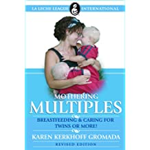 Mothering Multiples: Breastfeeding & Caring for Twins or More!