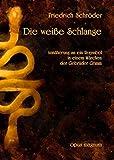 Die weiße Schlange: Annäherung an ein Ursymbol in einem Märchen der Brüder Grimm. Eine tiefenpsychologische Interpretation