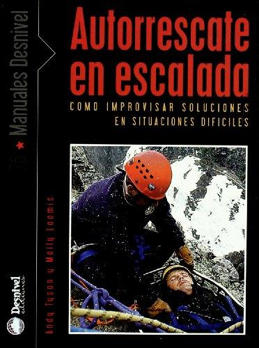 Autorrescate en escalada (Manuales (desnivel)) por Andy Tyson