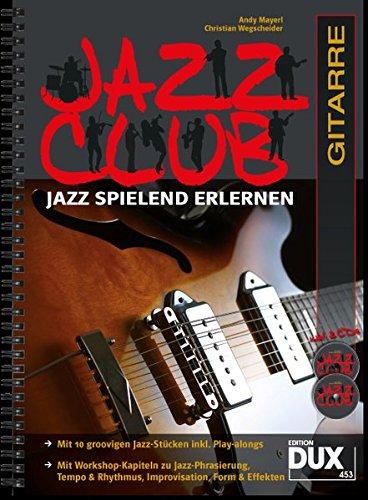 Jazz Club: Jazz spielend erlernen inkl 2 CD's. Ausgabe für Gitarre (Die Jazz-gitarre)