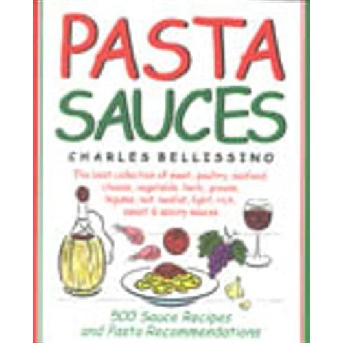 Pasta Sauces by Bellissino, Charles A. (1998) Hardcover