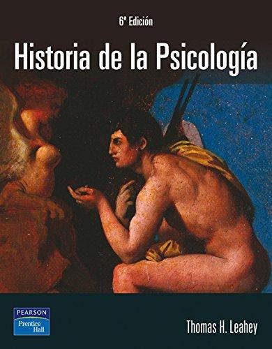 Historia de la psicología: Principales corrientes del pensamiento psicológico: From Antiquity to Modernity, Spanish Edition