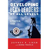 Developing Lean Leaders at all Levels:  A Practical Guide (English Edition)