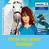 Pferde und andere Dickköpfe (ungekürzte Lesung)