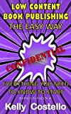 Low Content Book Publishing The Easy Way: Confidential (Business-in-a-Book 1) (English Edition)