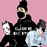 Clash of the Titans (feat. Lil Cherryblossom, Lil Gloomy & $anfi) [Explicit]