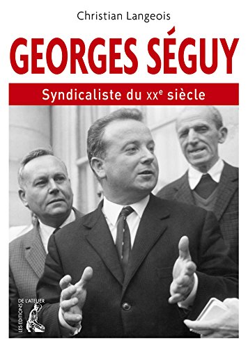 Georges Sguy, syndicaliste du XXe siecle