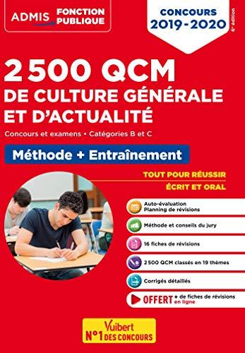 2500 QCM de culture générale et actualité - Méthode et entraînement - Catégories B et C: Concours 2019-2020 (Admis concours de la fonction publique) (French Edition)