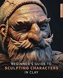 Beginners Guide to Sculpting Characters in Clay