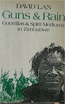 Book Guns and Rain: Guerrillas and Spirit Mediums in Zimbabwe