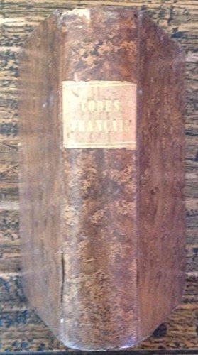 Les codes français contenant le Code civil, le code de procédure civile, le code de commerce, le code d'instruction criminelle, le code pénal, le code forestier, la loi sur la police de la chasse. Edition augmentée de la nouvelle loi sur le recrutement de