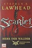 Scarlet, Herr der Wälder. Historischer Roman - Stephen R. Lawhead
