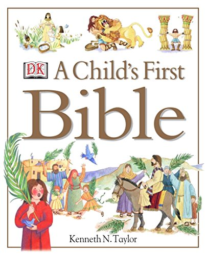 A Child's First Bible por Kenneth N. Taylor