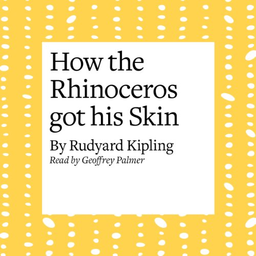 How the Rhinoceros Got His Skin  Audiolibri