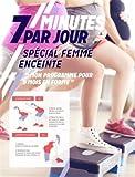 Telecharger Livres 7 minutes par jour special femme enceinte Mon programme pour 9 mois en forme (PDF,EPUB,MOBI) gratuits en Francaise