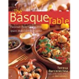 The Basque Table: Passionate Home Cooking From Spain's Most Celebrated Cuisine