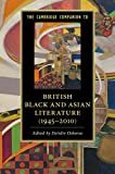 The Cambridge Companion to British Black and Asian Literature (1945–2010) (Cambridge Companions to Literature)