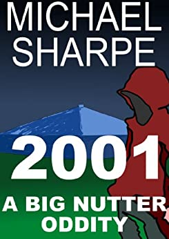 2001: A Big Nutter Oddity by [Sharpe,Mike]