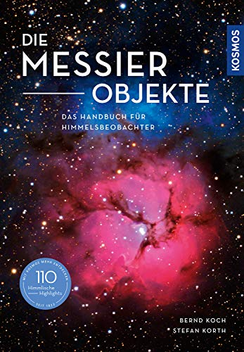 Die Messier-Objekte: Das Handbuch für Himmelsbeobachter