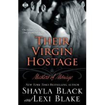 Their Virgin Hostage, Masters of M??nage, Book 5 (Masters of Menage) (Volume 5) by Shayla Black (2013-07-01)