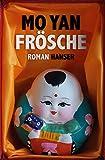 Frösche: Roman - Mo Yan