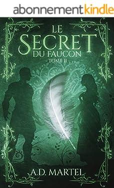 Le Secret du Faucon: Tome 2