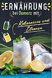 Ernährung bei Demenz: Mit Kokosnüssen und Zitronen