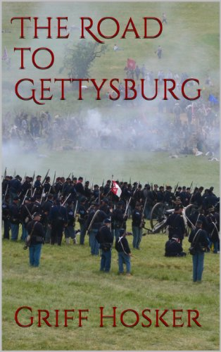 The Road to Gettysburg (Lucky Jack's Civil War Book 3) (English Edition) par Griff Hosker