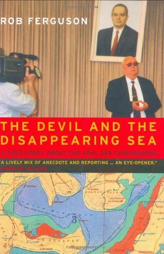 the-devil-and-the-disappearing-sea-a-true-story-about-the-aral-sea-catastrophe