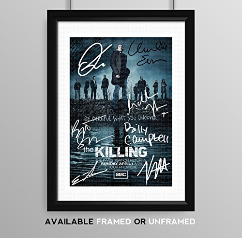 The Killing Cast Signed Autograph Signature Autographed A4 Poster Photo Print Photograph Artwork Wall Art Picture TV Show Series Season DVD Boxset Present Birthday Xmas Christmas Memorabilia Gift (POSTER ONLY)