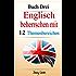 Englisch beherrschen mit 12 Themenbereichen: Buch Drei: Über 150 mittelschwere Wörter und Phrasen erklärt (English Edition)
