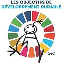 Les Objectifs de Développement Durable: Illustré Par Yacine Aït Kaci (Yak) (United Nations Publications)