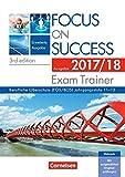 Focus on Success - 3rd edition - Erweiterte Ausgabe / B1-C1: 11.-13. Jahrgangsstufe - Exam Trainer - Ausgabe 2017/2018: Arbeitsbuch mit Webcodes, Answer Key und Text Booklet