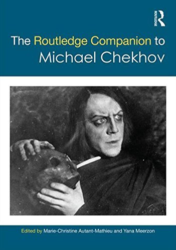 The Routledge Companion to Michael Chekhov by MARIE CHRISTINE AUTANT MATHIEU (Editor), Yana Meerzon (Editor) (27-May-2015) Hardcover