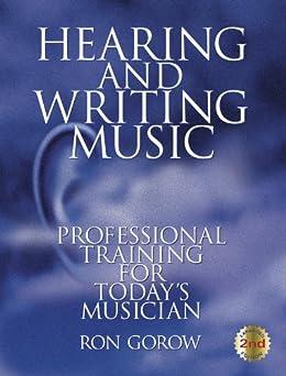 Hearing and Writing Music von [Gorow, Ron]