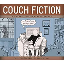 Couch Fiction: A Graphic Tale of Psychotherapy by Philippa Perry (2010-06-15)