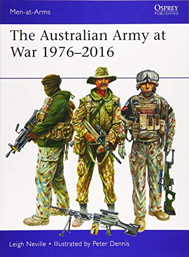The Australian Army at War 1976-2016 (Men-at-Arms, Band 526)