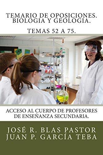 Temario de oposiciones. Biologia y Geologia. Temas 52 a 75.: Acceso al cuerpo de profesores de enseñanza secundaria.