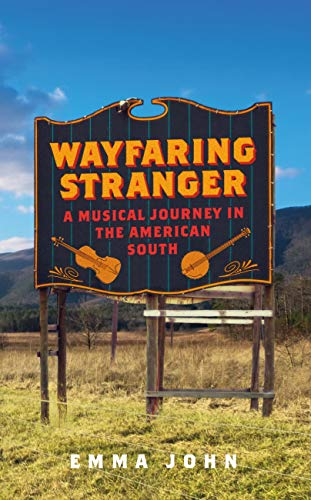 Wayfaring Stranger: A Musical Journey in the American South (English Edition)