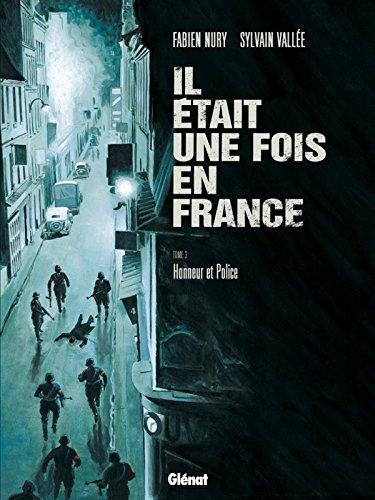 Il était une fois en France - Tome 03: Honneur et Police