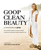 #6: Goop Clean Beauty: The Ultimate Guide to a Healthy Body, a Natural Glow and a Happy, Mindful Life