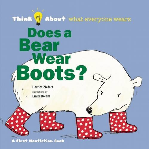 Does a Bear Wear Boots?: Think About... Who Wears Clothes