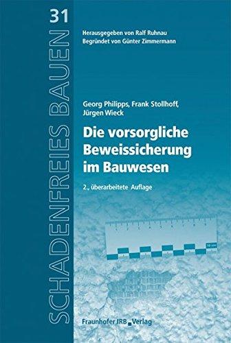 Die vorsorgliche Beweissicherung im Bauwesen.: Reihe begründet von Günter Zimmermann. (Schadenfreies Bauen, Band 31)